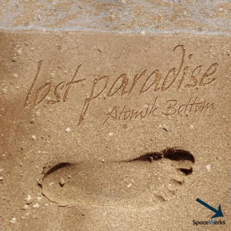 Atomik Bottom – Lost Paradise